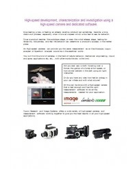 High-speed development, characterization and investigation using a high-speed camera and dedicated software.